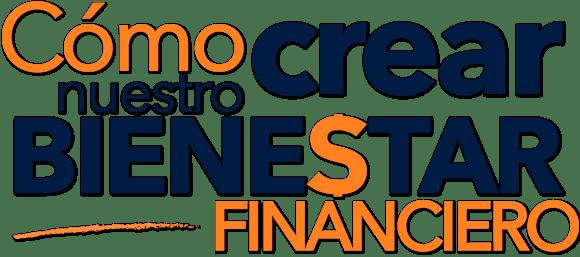 Cómo crear nuestro bienestar financiero