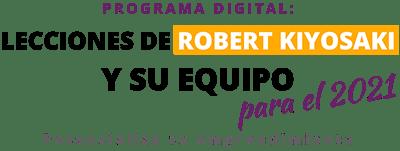 Lecciones de Robert Kiyosaki y su equipo para el 2021